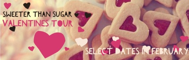 sweeter than sugar valentine's tour